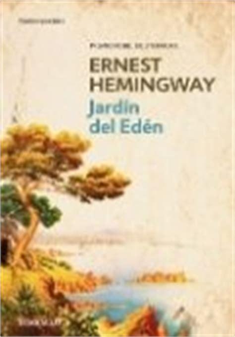 libro a garden eden masterpieces 97 libro el jard 237 n del ed 233 n ernest hemingway rese 241 as resumen y comentarios