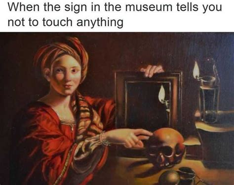Meme Art - 26 times art history was basically you someecards memes