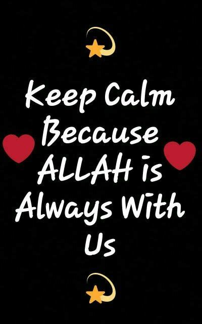 Keep Calm Because Allah Is Always With Us Islam Lebaran Ka 3561 best allah we serve images on islamic