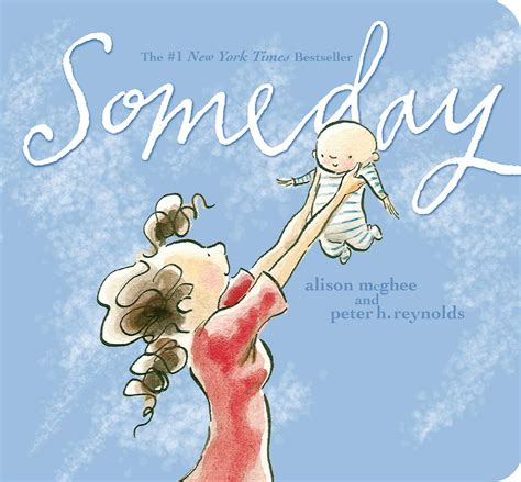 someday picture book someday book by alison mcghee h