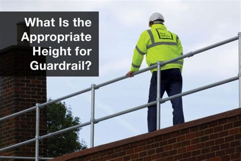Banister Guard What Is The Appropriate Height For Fall Protection Railing