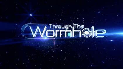 filme schauen through the wormhole through the wormhole wikipedia