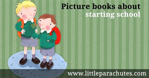 picture books about starting school parachutes children s picture books about