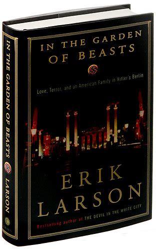 in the garden of beasts by erik larson book in the garden of beasts by erik larson review the