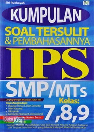 Gudang Soal Matematika Smp Mts Kelas 7 8 Dan 9 Cd Cbt Sc Bukukita Kumpulan Soal Tersulit Pembahasannya Ips
