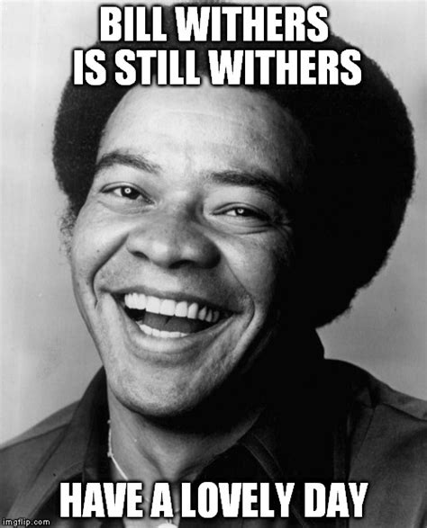 bill withers imgflip