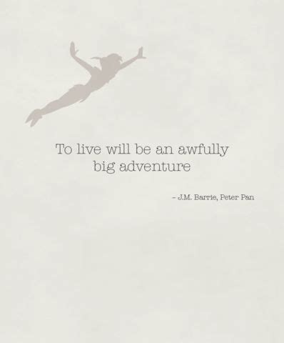 to live would be an awfully big adventure tattoo quot to live will be an awfully big adventure quot quote