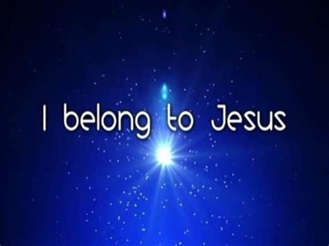 i belong to jesus video worship song track with lyrics