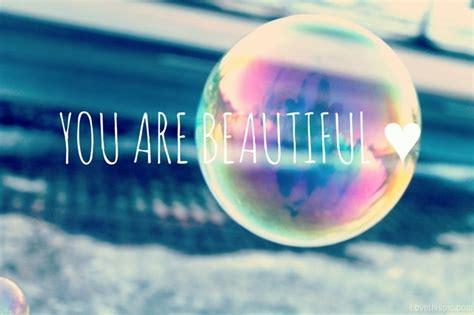 Beautiful You you are beautiful humanity