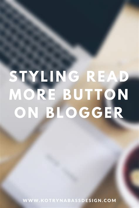 read more templates for blogger styling read more button on blogger blogger templates