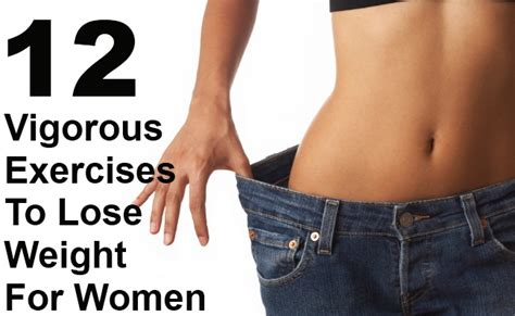10 Top Exercises To Lose Weight by 12 Best Vigorous Exercises To Lose Weight For