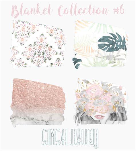 blanket collection  simsluxury
