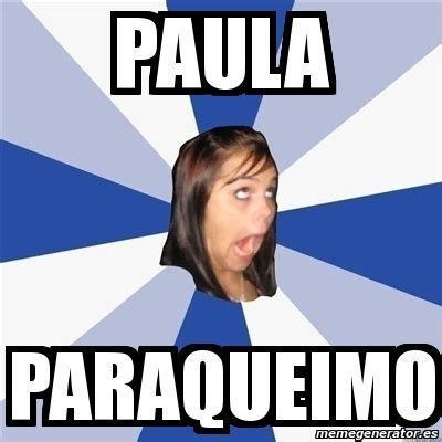 Annoyed Girl Meme - meme annoying facebook girl paula paraqueimo 977194