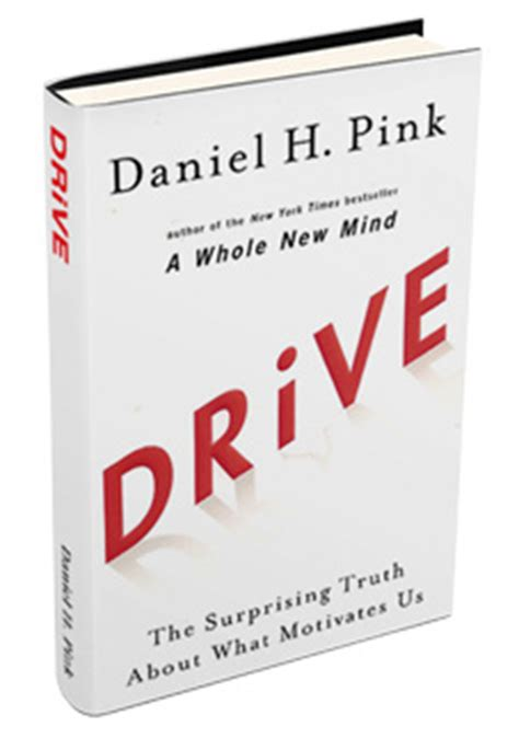 drive the surprising truth 1594488843 drive daniel pink