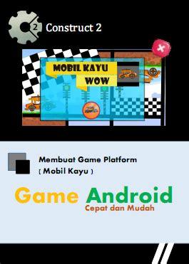 Membuat Game Android Dengan Construct | cara membuat game android dengan software construct 2