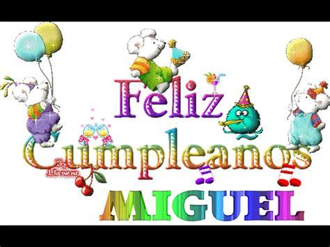 imagenes que digan feliz cumpleaños pedro feliz cumple miguel youtube
