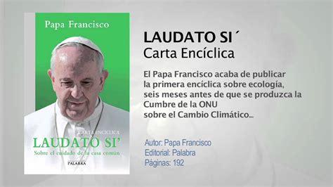 libro laudato si carta encclica carta enciclica laudato si del papa francisco youtube
