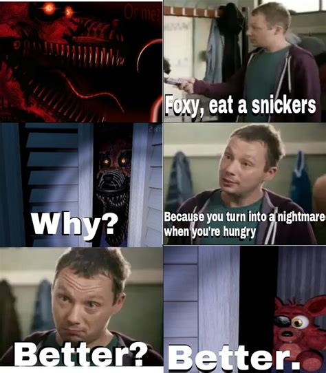 eat a snickers meme foxy eat a snickers five nights at freddy s