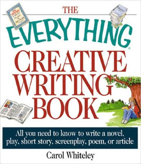 need to a novel books the everything creative writing book all you need to
