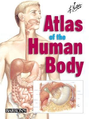 the concise human body 140534041x netter s atlas of the human body by frank h netter reviews discussion bookclubs lists