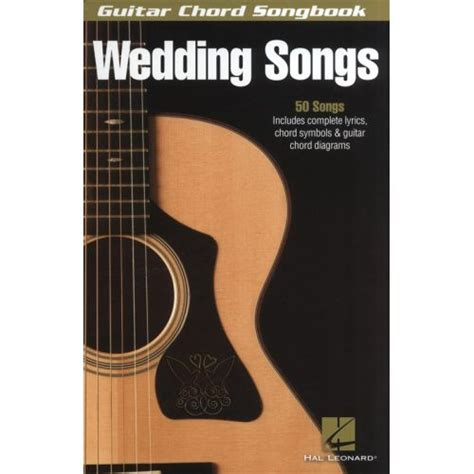 Wedding Song Guitar Chords by Hal Leonard Wedding Songs Guitar Chord Songbook Lyrics