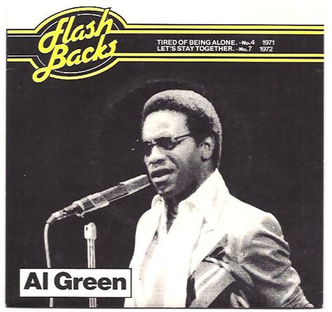 al green tired of being alone together lets go green quotes quotesgram