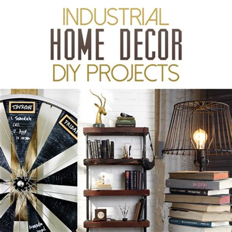 how to make home decor industrial home decor diy projects the cottage market