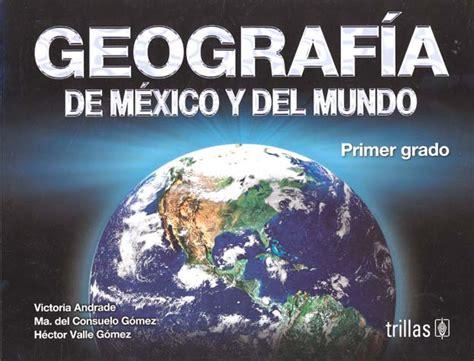 Libro Geografia De Mexico | libro geografia de mexico y del mundo 1 secundaria