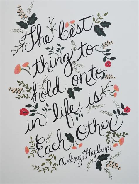 printable audrey hepburn quotes the best thing to hold onto in life print love this