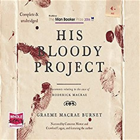 his bloody project 1910192147 his bloody project by graeme macrae burnet reviews discussion bookclubs lists