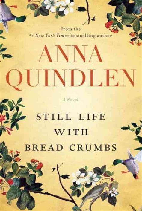 still me a novel books quindlen s quot still with bread crumbs
