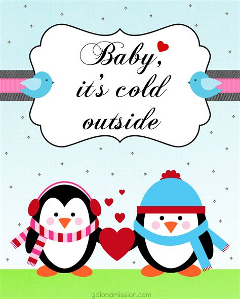 A Frame House baby it s cold outside free printable gal on a mission