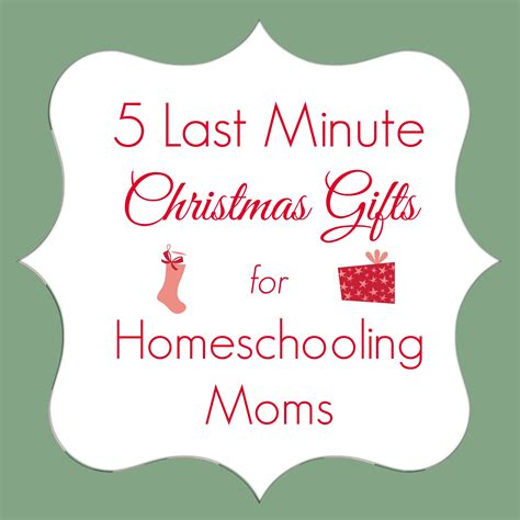christmas gifts for mom last minute gift ideas for homeschooling moms adorable chaos