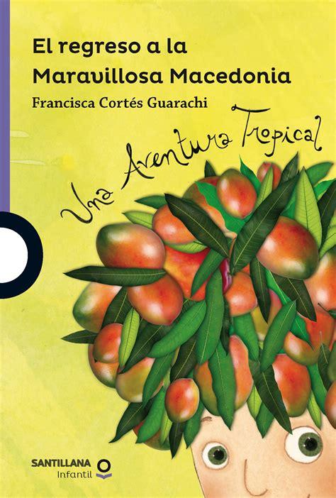 descargar pdf la maravillosa historia del espanol libro de texto el regreso a la maravillosa macedonia