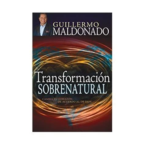 libro transformacion sobrenatural libro transformacion supernatural por apostle guillermo maldonado on storenvy