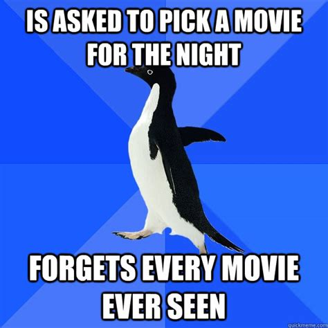Every Meme Ever - is asked to pick a movie for the night forgets every movie