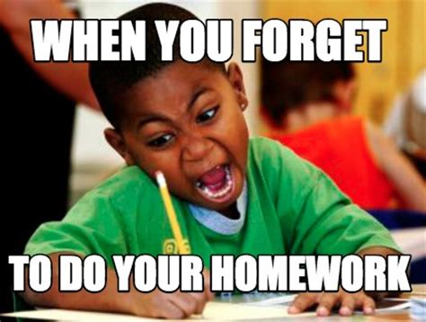 Do Your Meme - meme creator when you forget to do your homework meme