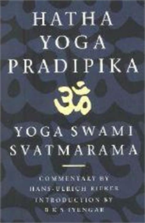 hatha yoga pradipika hatha yoga pradipika a free pdf guide to hatha yoga