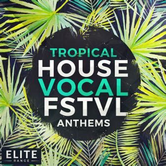 future tropical house sle pack by audentity records house vocal 28 images function loops house vocal