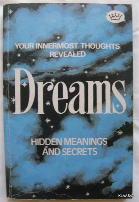 dreams and secrets books philosophy religion spirituality your innermost