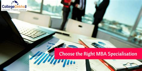 Mba Specialisation by What Factors Should Be Considered While Choosing