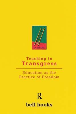 teaching to transgress education as the practice of