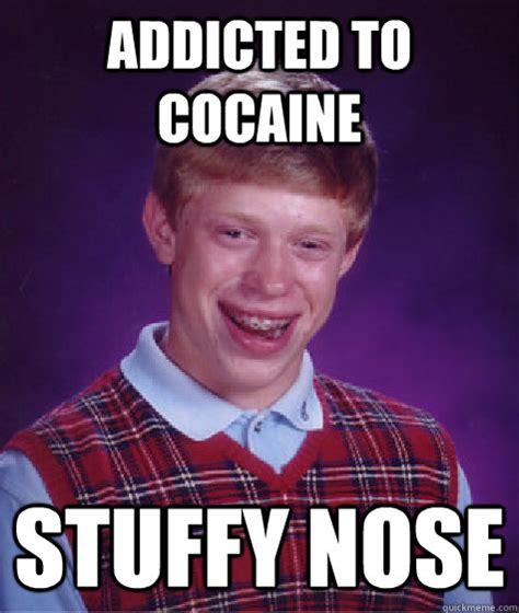 Cocaine Meme - cocaine nose memes