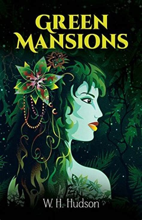 green mansions a of the tropical forest books green mansions a of the tropical forest dover