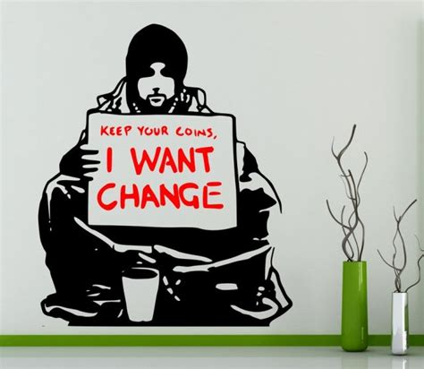 I Want To Change Wardrobe by Banksy Keep Your Coins I Want Change Wall Sticker Wall Stickers Store Uk Shop With