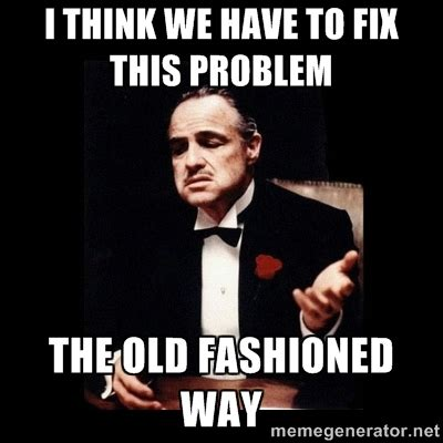 Old Time Meme - old fashioned meme generator image memes at relatably com