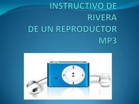 videos imagenes mp3 rivera instructivo de un reproductor mp3