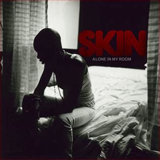 in my room alone alone in my room skin song