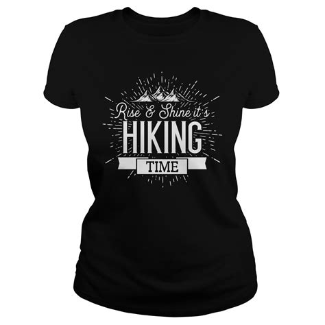 Sweater Hiking Time rise and shine its hiking time shirt hoodie sweater and