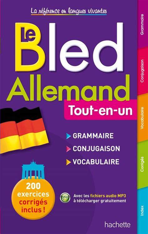 libro bled tout en un bled reference livre bled allemand bernard viselthier marie marhuenda